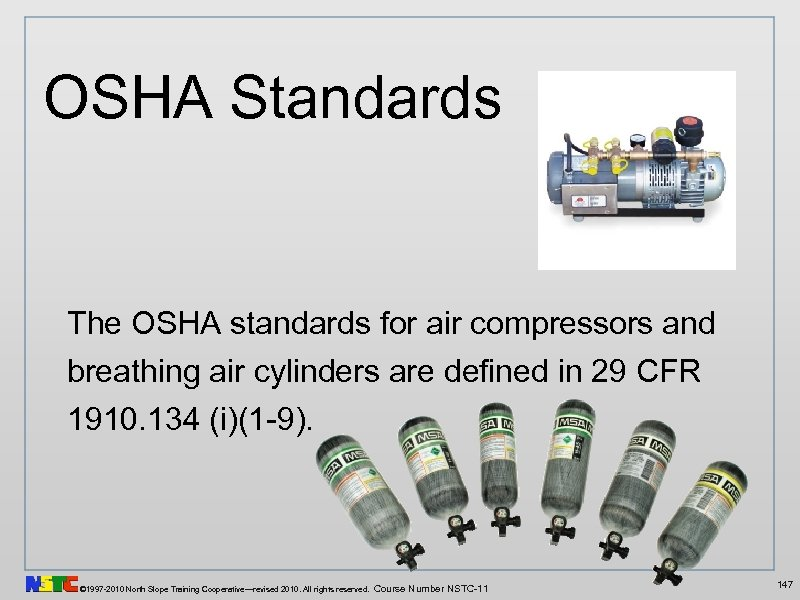 OSHA Standards The OSHA standards for air compressors and breathing air cylinders are defined
