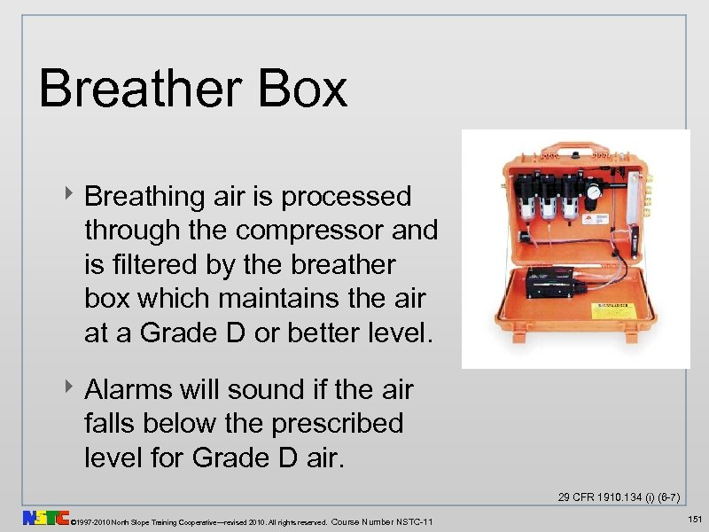 Breather Box ‣ Breathing air is processed through the compressor and is filtered by