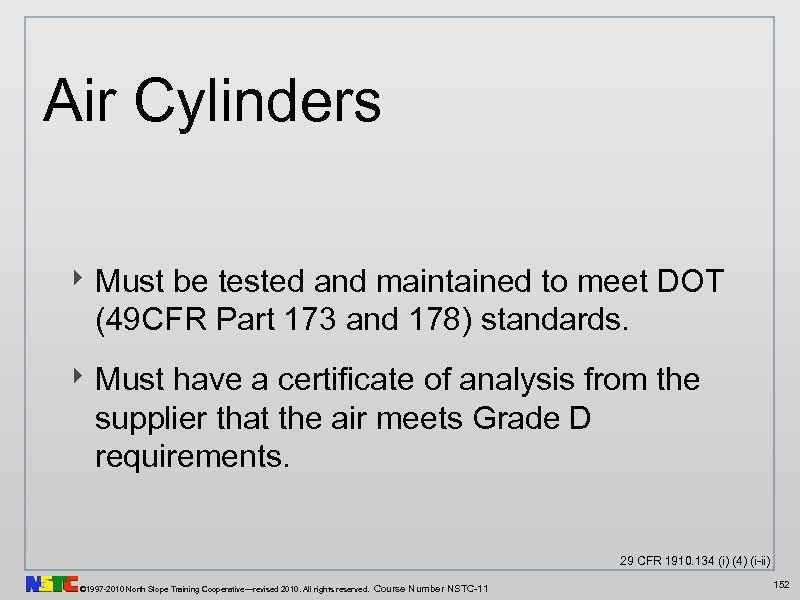 Air Cylinders ‣ Must be tested and maintained to meet DOT (49 CFR Part