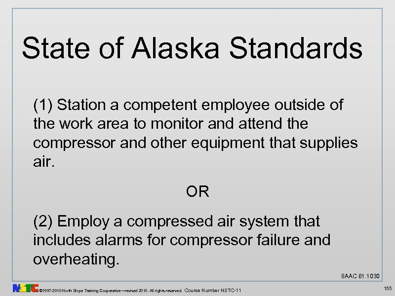 State of Alaska Standards (1) Station a competent employee outside of the work area