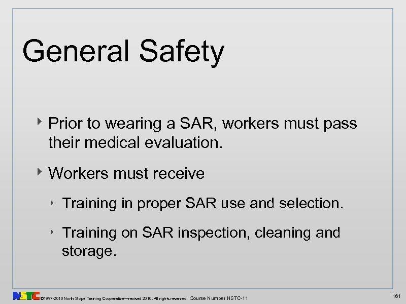 General Safety ‣ Prior to wearing a SAR, workers must pass their medical evaluation.