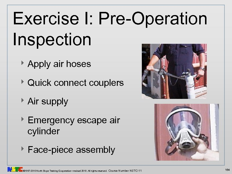 Exercise I: Pre-Operation Inspection ‣ Apply air hoses ‣ Quick connect couplers ‣ Air