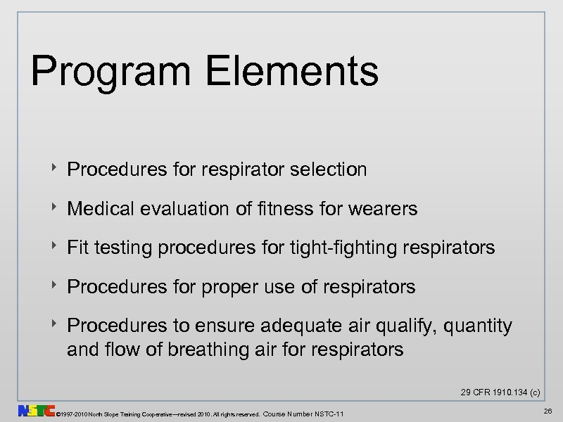 Program Elements ‣ Procedures for respirator selection ‣ Medical evaluation of fitness for wearers