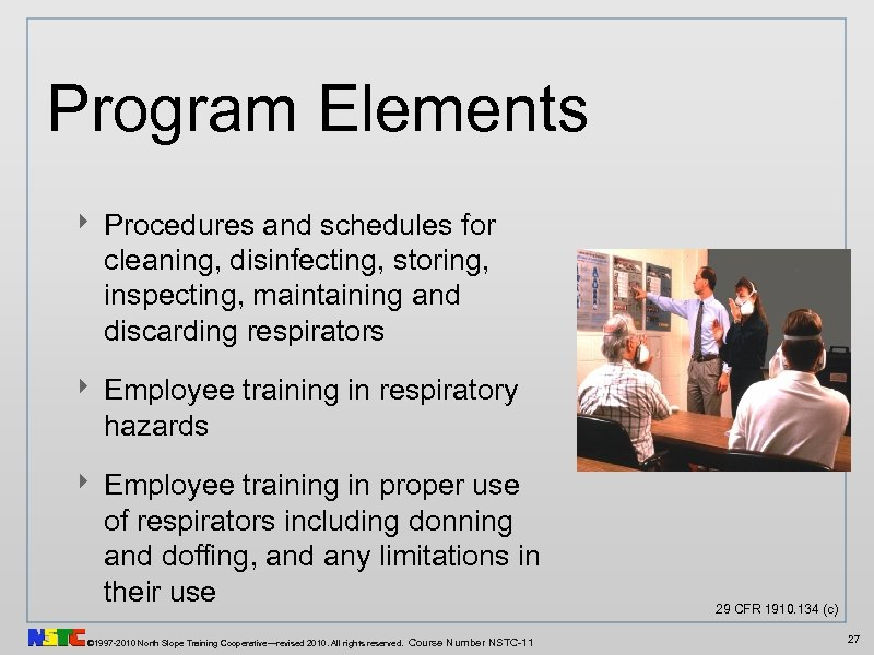 Program Elements ‣ Procedures and schedules for cleaning, disinfecting, storing, inspecting, maintaining and discarding