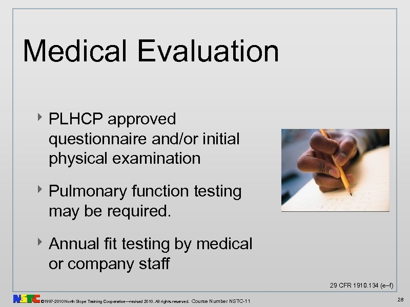 Medical Evaluation ‣ PLHCP approved questionnaire and/or initial physical examination ‣ Pulmonary function testing