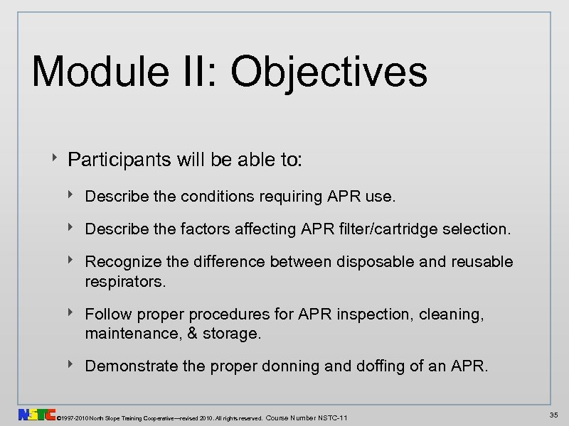 Module II: Objectives ‣ Participants will be able to: ‣ Describe the conditions requiring