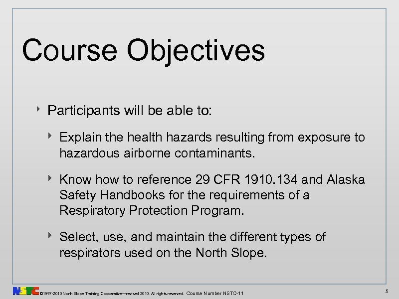 Course Objectives ‣ Participants will be able to: ‣ Explain the health hazards resulting
