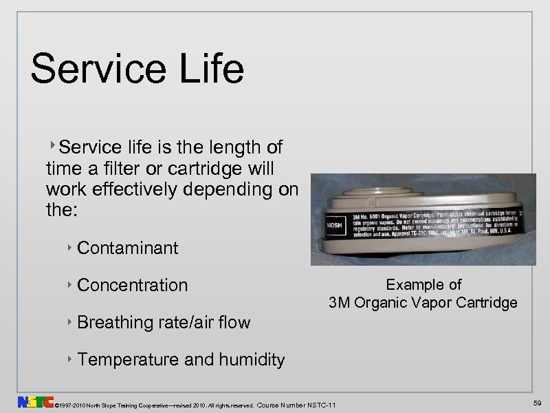 Service Life ‣Service life is the length of time a filter or cartridge will