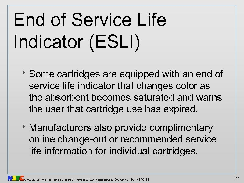 End of Service Life Indicator (ESLI) ‣ Some cartridges are equipped with an end