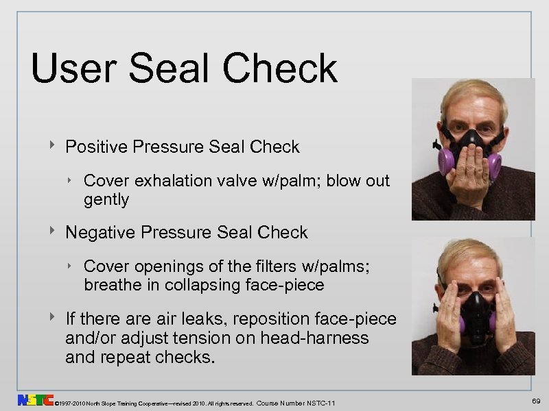 User Seal Check ‣ Positive Pressure Seal Check ‣ Cover exhalation valve w/palm; blow