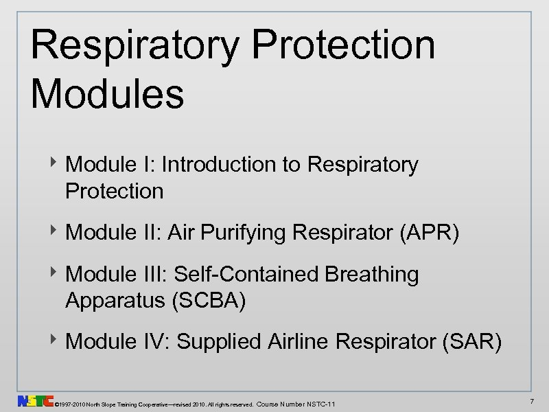 Respiratory Protection Modules ‣ Module I: Introduction to Respiratory Protection ‣ Module II: Air