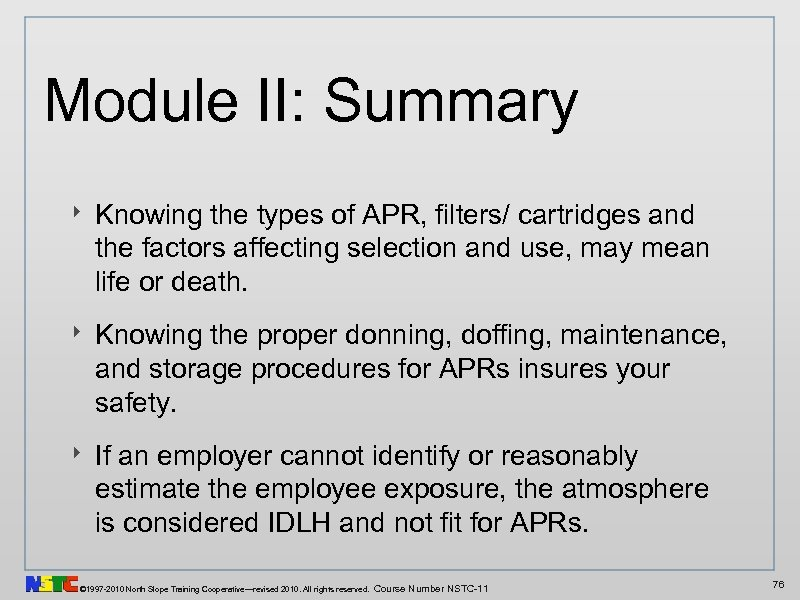 Module II: Summary ‣ Knowing the types of APR, filters/ cartridges and the factors