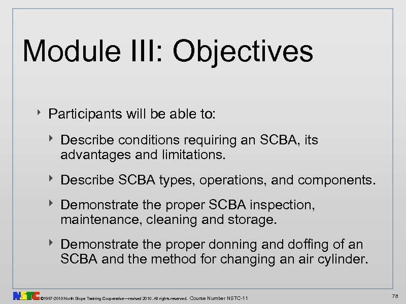 Module III: Objectives ‣ Participants will be able to: ‣ Describe conditions requiring an
