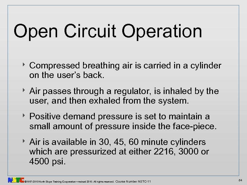 Open Circuit Operation ‣ Compressed breathing air is carried in a cylinder on the
