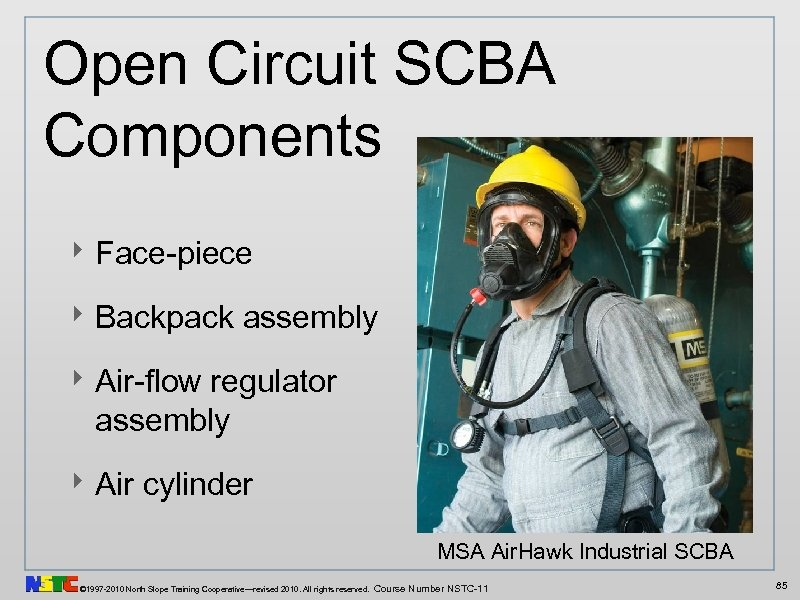 Open Circuit SCBA Components ‣ Face-piece ‣ Backpack assembly ‣ Air-flow regulator assembly ‣