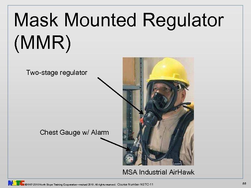 Mask Mounted Regulator (MMR) Two-stage regulator Chest Gauge w/ Alarm MSA Industrial Air. Hawk