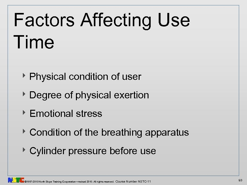 Factors Affecting Use Time ‣ Physical condition of user ‣ Degree of physical exertion