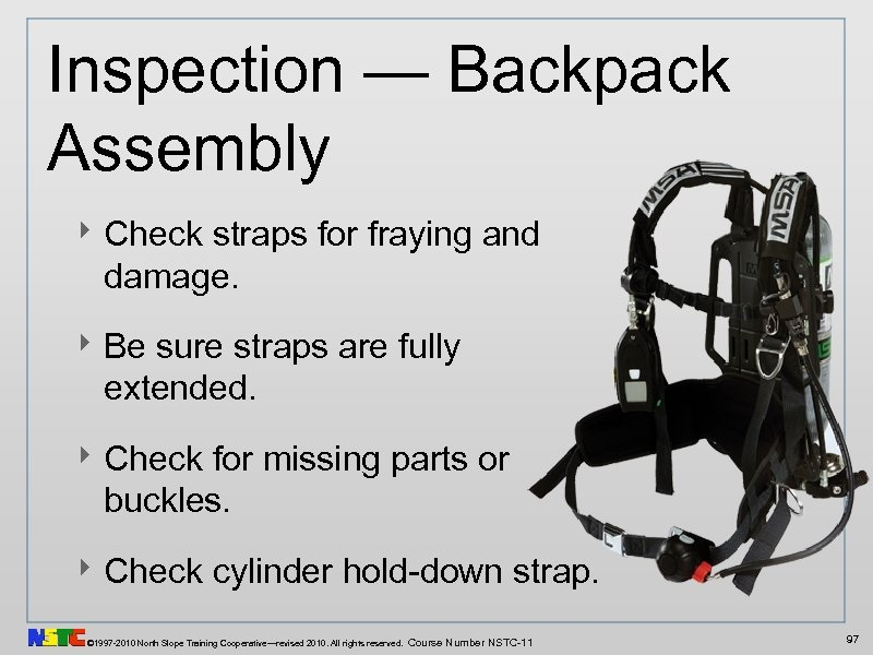 Inspection — Backpack Assembly ‣ Check straps for fraying and damage. ‣ Be sure