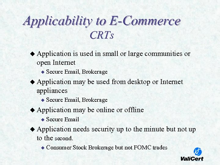 Applicability to E-Commerce CRTs u Application is used in small or large communities or