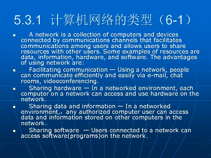 5. 3. 1 计算机网络的类型(6 -1) n n n A network is a collection of