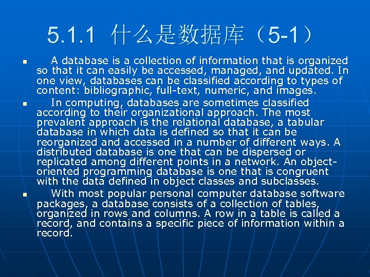 5. 1. 1 什么是数据库(5 -1) n n n A database is a collection of