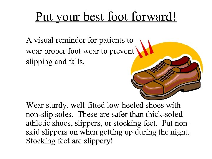 Put your best foot forward! A visual reminder for patients to wear proper foot