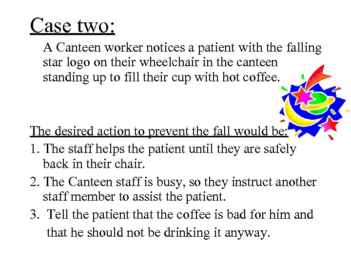 Case two: A Canteen worker notices a patient with the falling star logo on