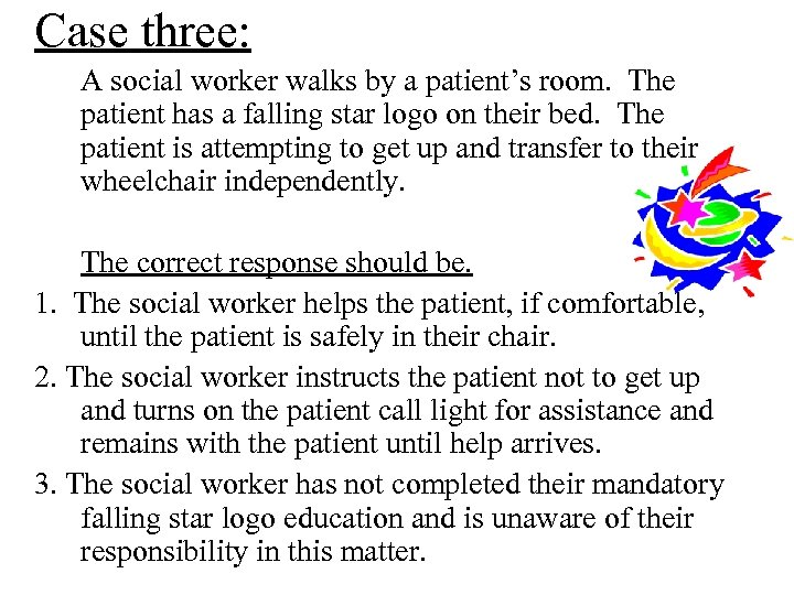 Case three: A social worker walks by a patient's room. The patient has a