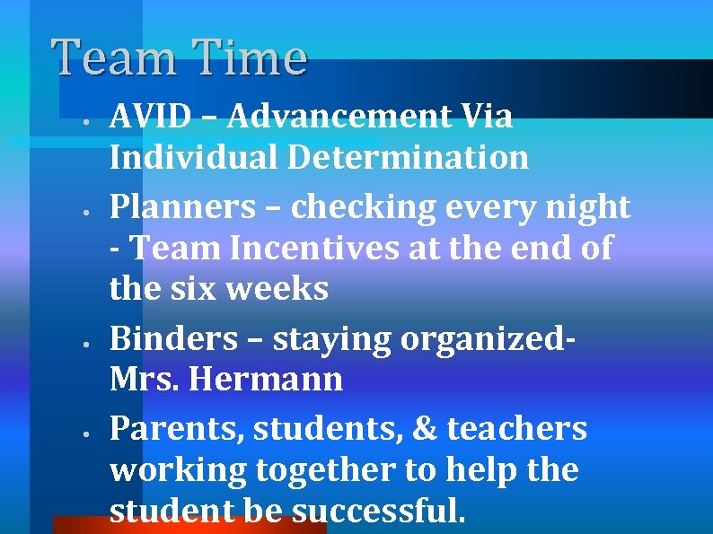 Team Time • • AVID – Advancement Via Individual Determination Planners – checking every