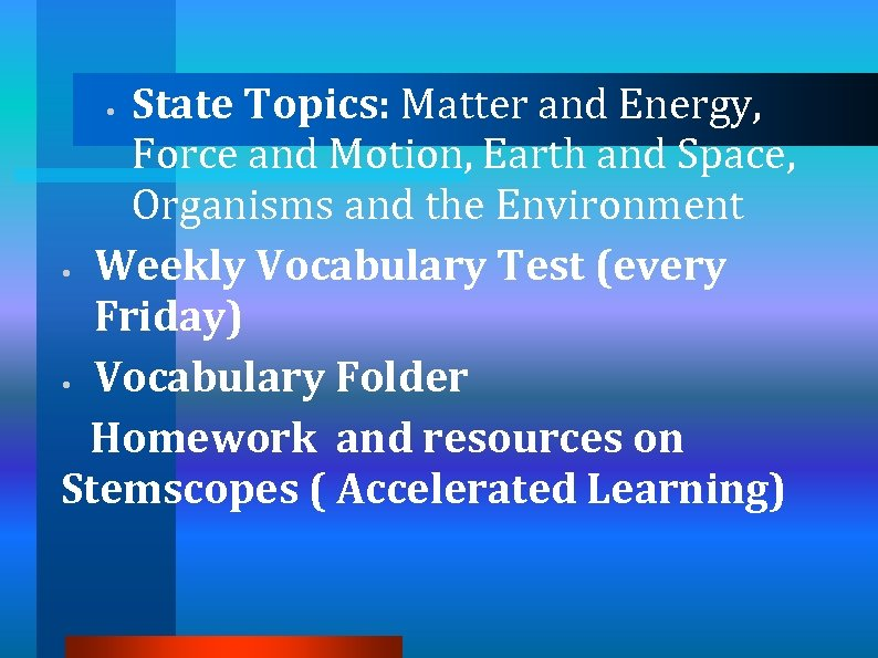 State Topics: Matter and Energy, Force and Motion, Earth and Space, Organisms and the