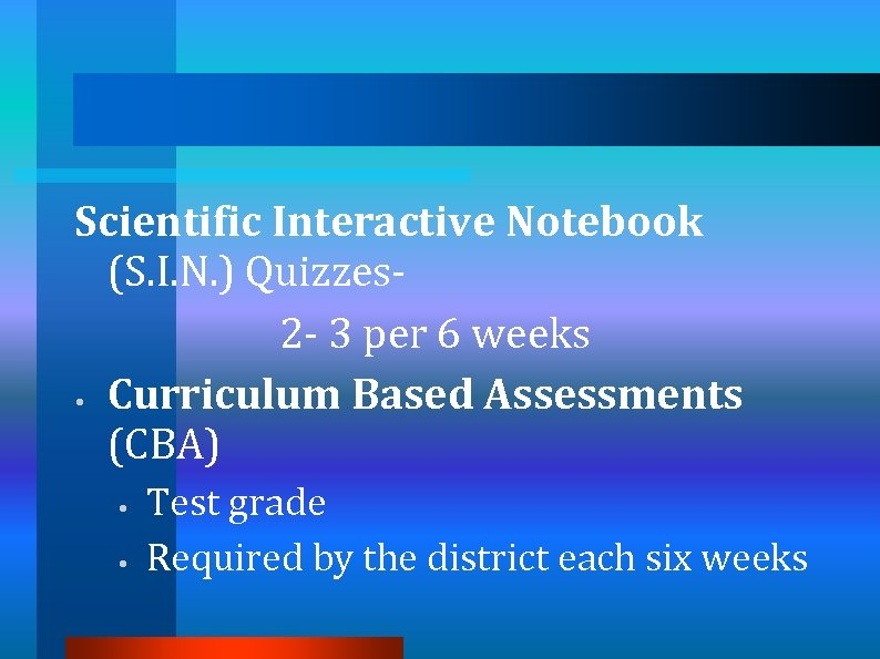 Scientific Interactive Notebook (S. I. N. ) Quizzes 2 - 3 per 6 weeks