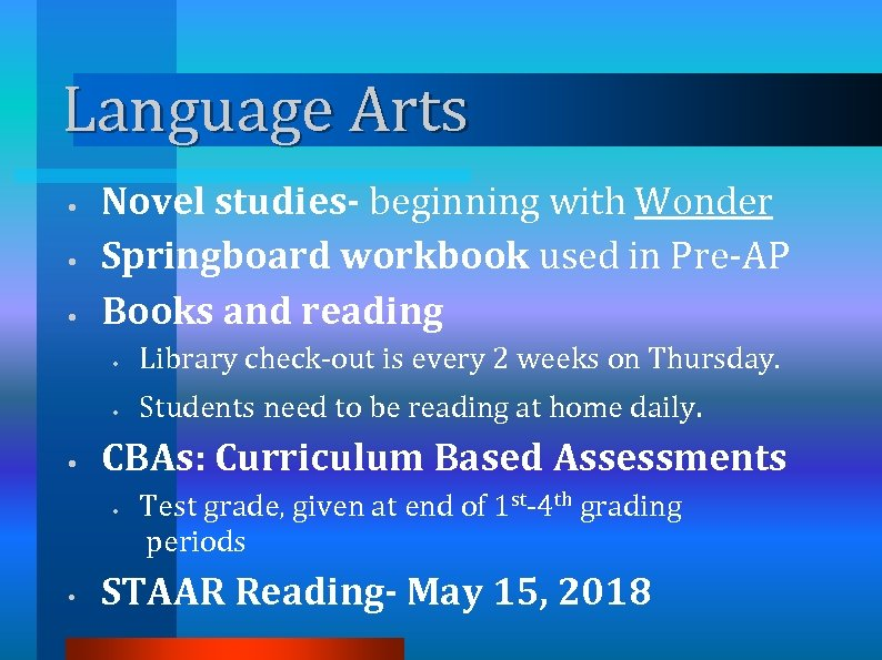 Language Arts • • • Novel studies- beginning with Wonder Springboard workbook used in
