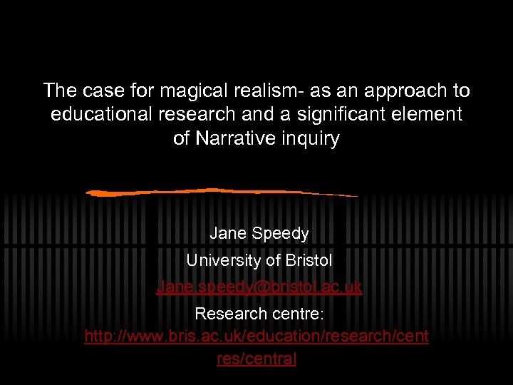 The case for magical realism- as an approach to educational research and a significant
