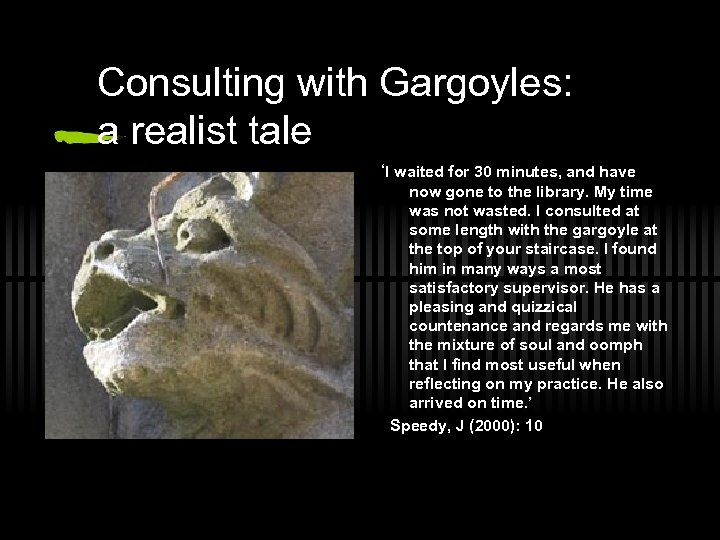 Consulting with Gargoyles: a realist tale 'I waited for 30 minutes, and have now