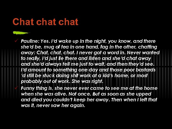 Chat chat ü Pauline: Yes. I'd wake up in the night, you know, and