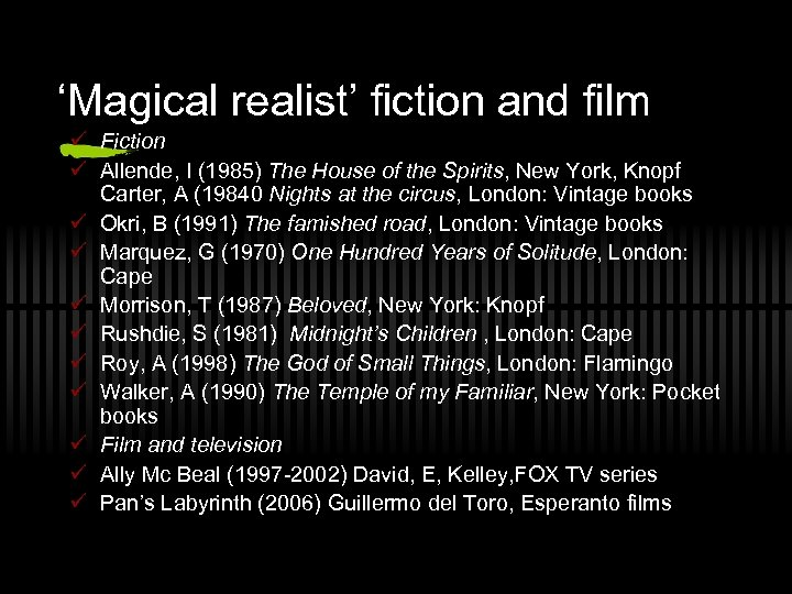 'Magical realist' fiction and film ü Fiction ü Allende, I (1985) The House of
