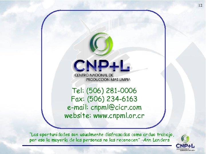 12 Tel: (506) 281 -0006 Fax: (506) 234 -6163 e-mail: cnpml@cicr. com website: www.