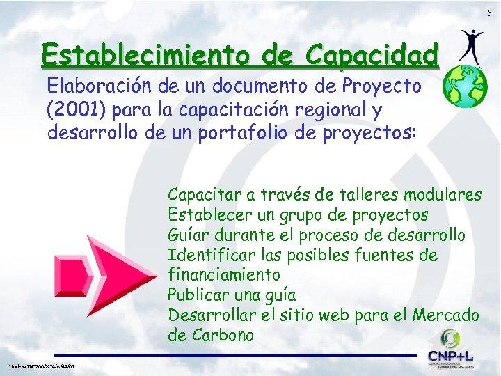 5 Establecimiento de Capacidad Elaboración de un documento de Proyecto (2001) para la capacitación