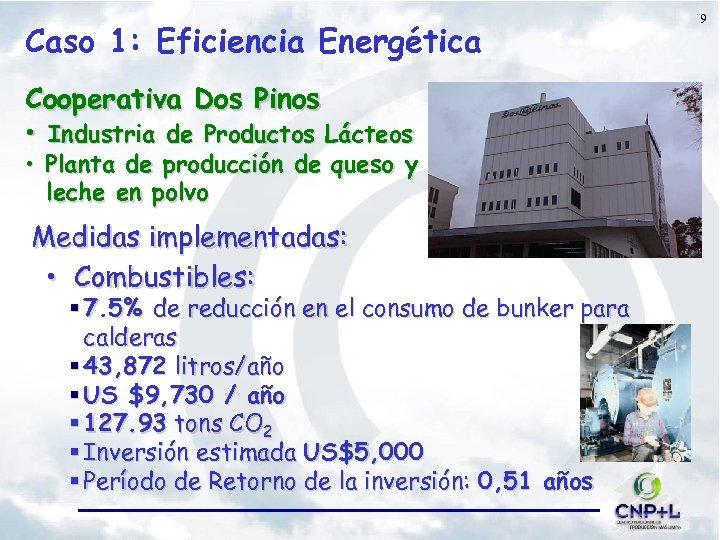 Caso 1: Eficiencia Energética Cooperativa Dos Pinos • Industria de Productos Lácteos • Planta