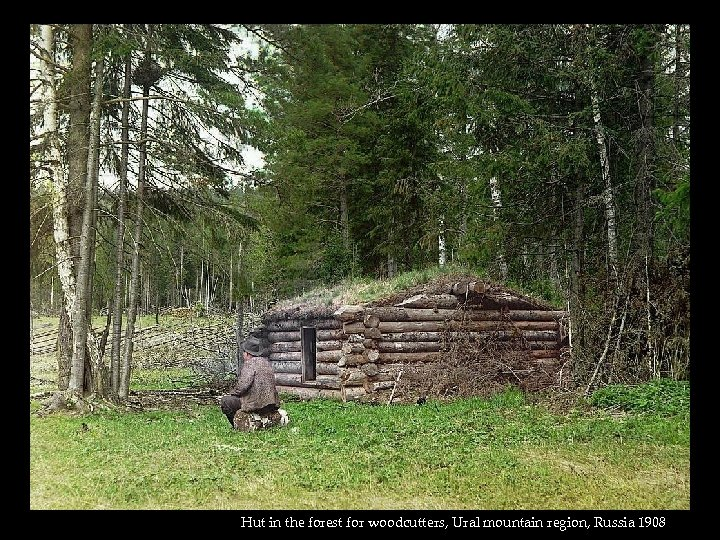 Hut in the forest for woodcutters, Ural mountain region, Russia 1908