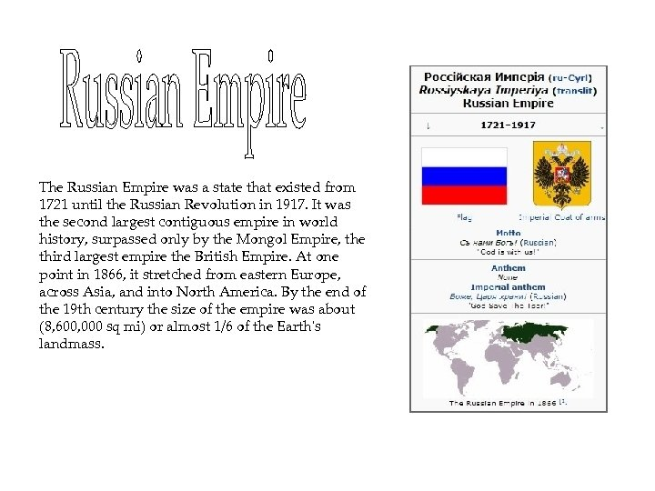 The Russian Empire was a state that existed from 1721 until the Russian Revolution