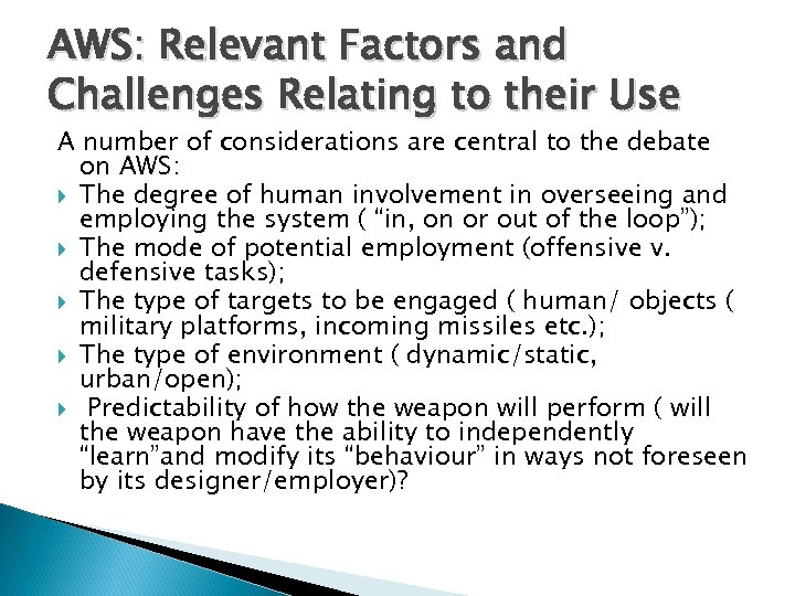 AWS: Relevant Factors and Challenges Relating to their Use A number of considerations are