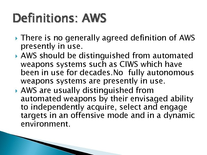 Definitions: AWS There is no generally agreed definition of AWS presently in use. AWS