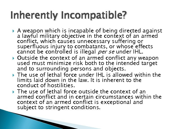 Inherently Incompatible? A weapon which is incapable of being directed against a lawful military