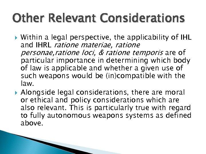 Other Relevant Considerations Within a legal perspective, the applicability of IHL and IHRL ratione
