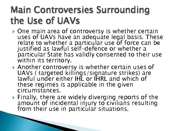 Main Controversies Surrounding the Use of UAVs One main area of controversy is whether