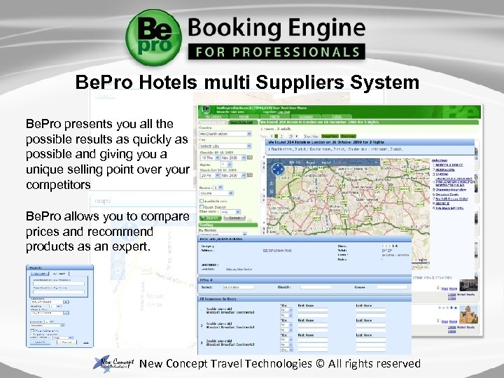 Be. Pro Hotels multi Suppliers System Be. Pro presents you all the possible results