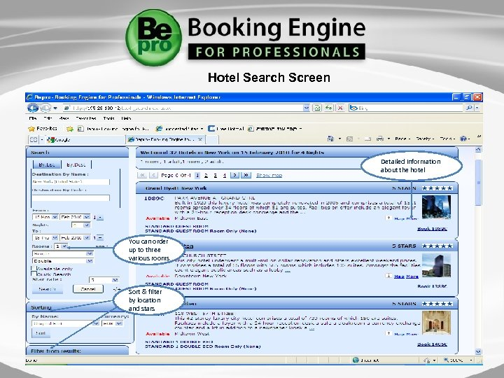 Hotel Search Screen Detailed information about the hotel You can order up to three