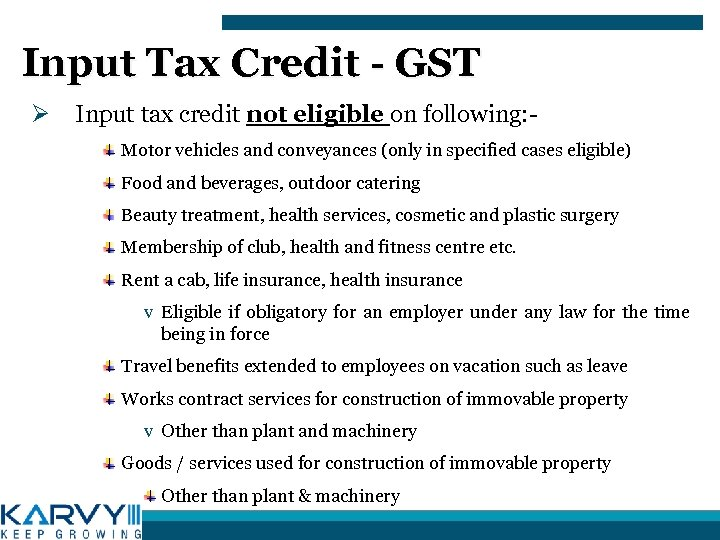 Input Tax Credit - GST Ø Input tax credit not eligible on following: Motor