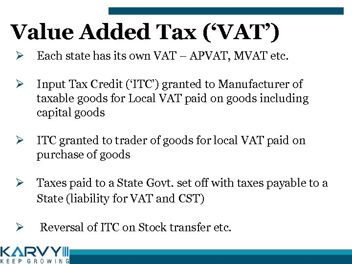 Value Added Tax ('VAT') Ø Each state has its own VAT – APVAT, MVAT